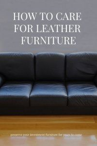 How to Care for Leather Furniture Make sure that your leather pieces last a long time with these easy tips. Furniture Care, How To Clean Furniture, Furniture Upholstery, Furniture Making, Furniture Cleaning, Condition Leather Couch, Upholstery Cleaning Services, How To Make Leather, Leather Cleaning