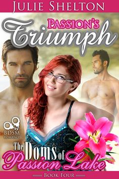Passion's Triumph is the fourth book in the series The Doms of Passion Lake. Each book is a stand-alone read.