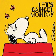 Let's cancel Monday!