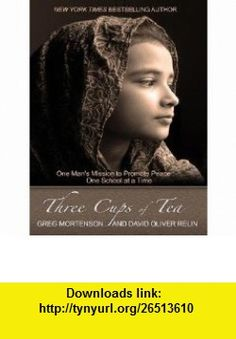 Three Cups of Tea One Mans Mission to Promote Peace... One School at a Time [3 CUPS OF TEA -LP] [LARGE PRINT] Greg Mortenson, David Oliver Relin ,   ,  , ASIN: B001TKBK9A , tutorials , pdf , ebook , torrent , downloads , rapidshare , filesonic , hotfile , megaupload , fileserve