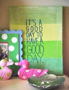 """how to make an easy, fast, cheap DIY rustic but cheery """"it's a good day to have a good day"""" canvas Arts And Crafts, Diy Crafts, Craft Night, Floor Decor, Pallet Projects, My Favorite Color, Good Day, Crafty, Canvas"""