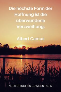 Albert Camus, Kundalini, Allg, Verse, Statements, Celestial, Sunset, Words, Outdoor