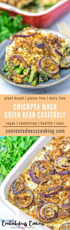 This Chickpea Mash Green Bean Casserole is a vegan and gluten free comfort food.Totally delicious, easy to make, and full of the best ingredients.  #vegan #glutenfree #contentednesscooking #dairyfree #plantbased