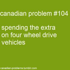 Canadian Problem - most deff. Canadian Memes, Canadian Things, I Am Canadian, Canadian Humour, All About Canada, Meanwhile In Canada, Canada Images, Canada Eh, True North