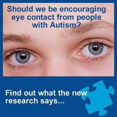 Interesting: the idea of NOT forcing kids with autism to look you in the eye.  FINALLY!!!