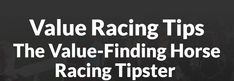 Value Racing Tips - The Value-Finding Horse Racing Tipster   Betting Gods