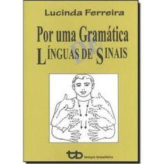 Por uma Gramática Língua de Sinais - Libras & Cia Sobre Libra, Sign Language, Reading, Special Education, Knowledge