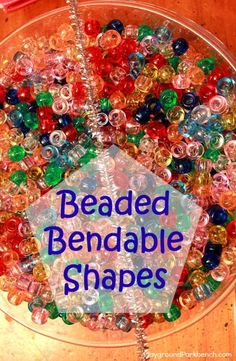 Use beads to work on fine motor skills with less frustration. Thread them onto a pipe cleaner and create our Beaded Bendable Shapes