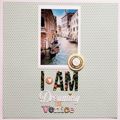 #papercrafting #scrapbook #layout.   I Am Dreaming of Venice by A2Kate at @studio_calico