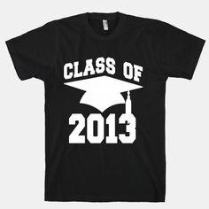 class of 2013 graduation school clever interesting t shirts t shirt designsshirt ideasout