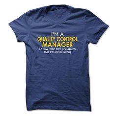 Quality Control Manager assume I'm never wrong T-Shirts, Hoodies. ADD TO CART…