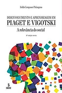 Comparando a teoria de Piaget e Vygotsky Jean Piaget, New Books, Good Books, You Oughta Know, Social Aspects, Motor Skills Activities, Machine Learning, This Book, Education