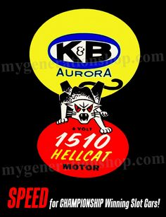 Your slot car will fly when you use the 1510 Hellcat motor by K&B.  This classic poster and other vintage slot car posters are available from mygenerationshop.com.
