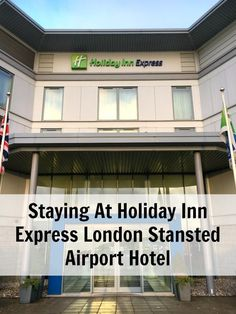 Staying At Holiday Inn Express London Stansted Airport Hotel. Airport Hotel Review. Which hotel to stay in at London Stansted