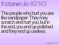 They are like sandpaper.