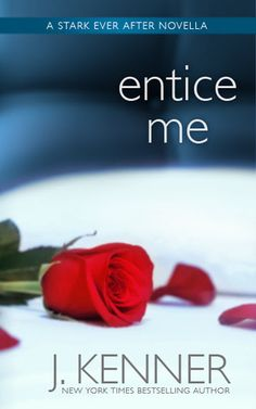 """Read """"Entice Me"""" by J. Kenner available from Rakuten Kobo. From New York Times bestselling author J. Kenner comes a sensually seductive novella starring fan favorites Damien Stark. Book Nerd, Book 1, Rose Tattoos Tumblr, Birthday Wishes For Myself, Open Rose, That One Friend, Book Reader, Romance Books, Ever After"""