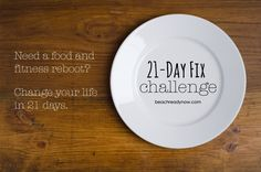 21 Day Fix Challenge - For anyone who needs a health and fitness reboot.