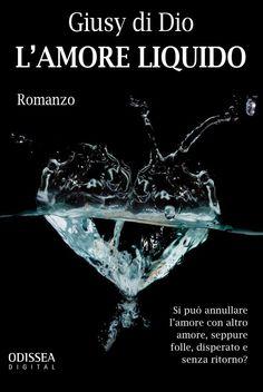 Segnalazione - L'AMORE LIQUIDO di Giusy di Dio http://lindabertasi.blogspot.it/2015/01/lamore-liquido-di-giusy-di-dio.html