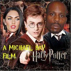 Michael Bay re-imagines Harry Potter film