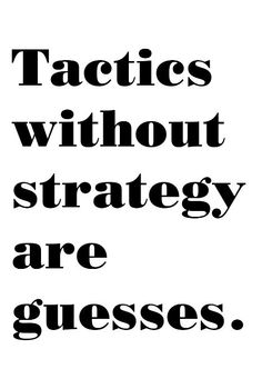 tactics - QS PRN /* when there's no real options the best tactic is to throw everything in the air and see how it falls then start the strategizing... */