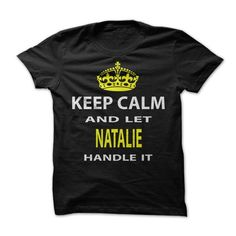 #Sportstshirts... Cool T-shirts  Worth :$19.00Purchase Now  Low cost Codes View pictures & photographs of Keep Calm & Let Natalie Handle It t-shirts & hoodies:For those who don't completely love our design, you possibly can SEARCH your favourite one thro....