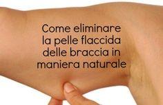 Consigli e rimedi naturali per eliminare la pelle flaccida delle braccia