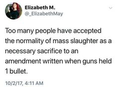 Because now guns aren't just built to shoot an animal or two during a hunting trip. They're literally built with the sole purpose of killing a human being. Intersectional Feminism, Faith In Humanity, Found Out, Thought Provoking, Real Talk, Equality, Just In Case, Facts, Thoughts