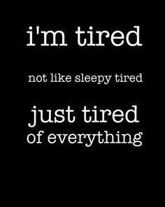 47 Best TIRED OF BEING HURT AND THEREFORE TIRED OF LIFE ...