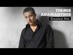 Θέμης Αδαμαντίδης - Τραγούδια Επιτυχίες | Themis Adamantidis - Greatest Hits - YouTube Greatest Hits, Music, Youtube, Musica, Musik, Muziek, Music Activities, Youtubers, Youtube Movies