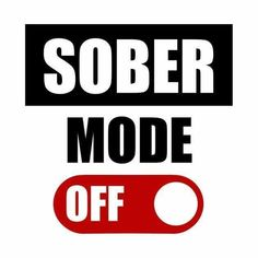 Shop SOBER MODE OFF drunk humor t-shirts designed by TTLOVE as well as other drunk humor merchandise at TeePublic. Drug Quotes, Life Quotes, Funny Quotes, Funny Alcohol Quotes, Funny Drinking Quotes, Bar Quotes, Beer Table, Beer Pong Tables, Alcohol Humor