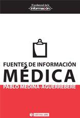 Fuentes de información médica / Pablo Medina-Aguerrebere. -- 1ª ed. en lengua castellana. -- Barcelona : Editorial UOC, 2012. Índice de contenidos: La salud como elemento informativo -- El profesional de la salud como fuente de información -- Internet como intermediario entre el hospital y el paciente -- Blogs de salud y redes sociales -- Otros protagonistas -- Epílogo: de la interactividad a la responsabilidad.