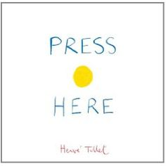 Herve Tullet's Press Here. Such a clever book.