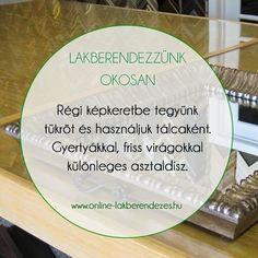 További tippek és trükkök a http://ift.tt/2rzJeuh oldalon. #LakberendezzunkOkosan #lakberendezés #diy #homedecor #dekoráció #újrahasznosítás #képkeret #diydekor #asztaldísz #dísz #tálca #tükör #gyertya #virág