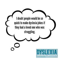 Dyslexia jokes aren't funny.