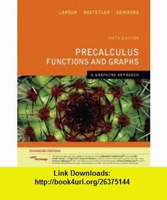 Precalculus Functions and Graphs A Graphing Approach, Enhanced Edition (with Enhanced WebAssign 1-Semester Printed Access Card) (9781439044520) Ron Larson, Robert P. Hostetler, Bruce H. Edwards , ISBN-10: 143904452X  , ISBN-13: 978-1439044520 ,  , tutorials , pdf , ebook , torrent , downloads , rapidshare , filesonic , hotfile , megaupload , fileserve