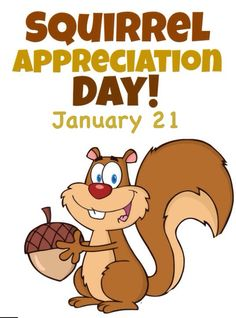 Jan 21 is Squirrel Appreciation Day! Yes, really!