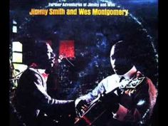 Jimmy Smith & Wes Montgomery King Of The Road - YouTube
