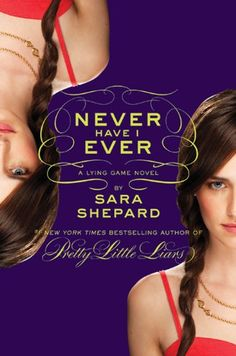 Amazon.com: The Lying Game #2: Never Have I Ever eBook: Sara Shepard: Kindle Store