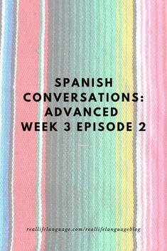 Learn to Speak Spanish: Week 3 Episode 2 - Real Life Language