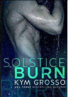 SOLSTICE BURN by Kym Grosso  ~ cover model Stuart Reardon