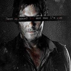 Daryl - The Walking Dead - #TWD #Quotes