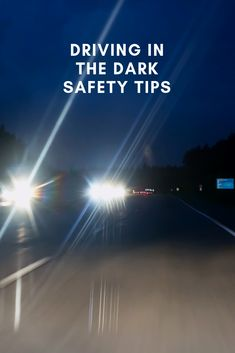 Driving in the dark safety tips! Driving Safety, Driving Tips, Drive Safe Quotes, Night Time Routine, Personal Safety, Safety Tips, Health And Safety, The Darkest, Life Hacks