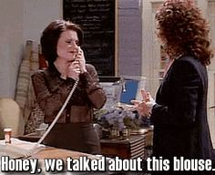 Karen Walker Quotes to Rosario | will and grace grace adler karen walker megan mullally debra messing ...