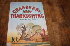 delivering grace: Cranberry Thanksgiving #thanksgiving activities Five In A Row, Thanksgiving Activities, Children's Literature, Home Schooling, Christian Life, Childrens Books, Homeschool, Learning, Tips