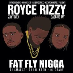 """Stream and download the new mixtape by Royce Rizzy called """"Fat Fly Nigga"""", VIA HOTNEWHIPHOP.COM, check out more info on my web site http://www.rap-instrumentals.net/royce-rizzy-fat-fly-nigga-feat-zaytoven-and-cassius-jay-cover-art-tracklist-mixtape-stream-and-freedownload/"""