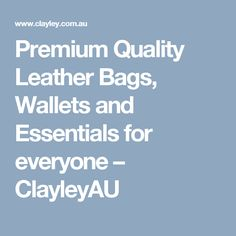 Premium Quality Leather Bags, Wallets and Essentials for everyone – ClayleyAU For Everyone, Duffel Bag, Leather Bags, Messenger Bag, Wallets, Essentials, Laptop, Sleeve, Travel