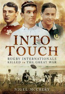 Into Touch - Rugby Internationals Killed in the Great War #WW1