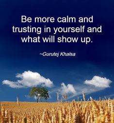 Don't second guess your intuition. Show Up, Intuition, Trust, Calm