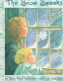 Winter ~Read ~ The Snow Speaks - Nancy White Carlstrom ~ Juvenile Holiday - Ej Ca