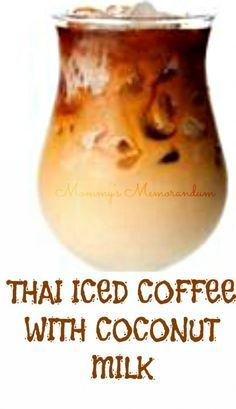 THAI ICED COFFEE WITH COCONUT MILK #Recipe • Mommy\'s Memorandum
